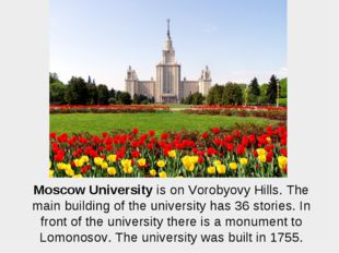 Moscow University is on Vorobyovy Hills. The main building of the university