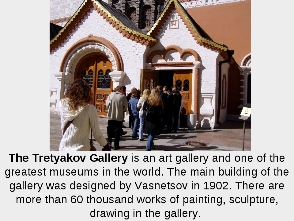 The Tretyakov Gallery is an art gallery and one of the greatest museums in th...