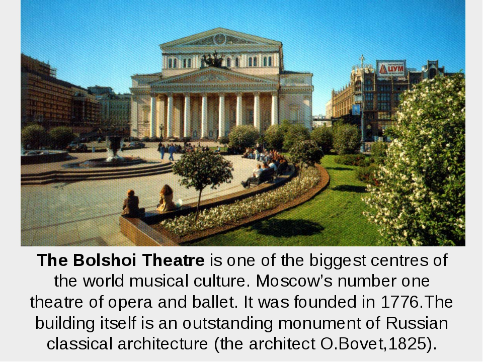 The Bolshoi Theatre is one of the biggest centres of the world musical cultur...