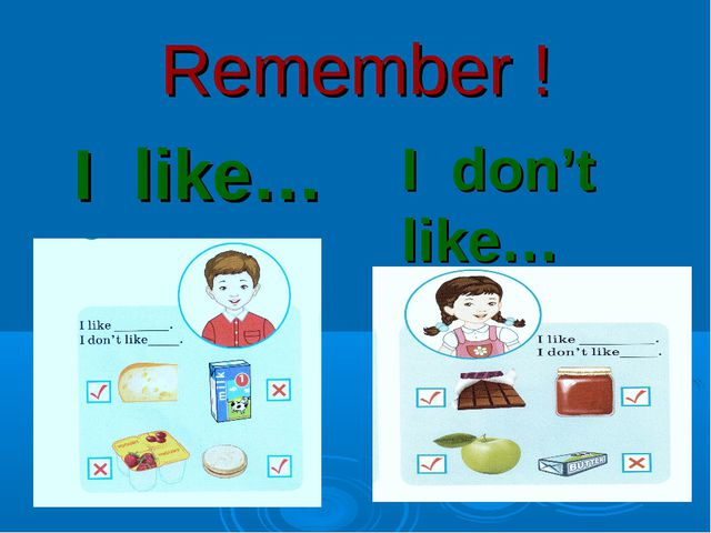Remember ! I like… I don't like…