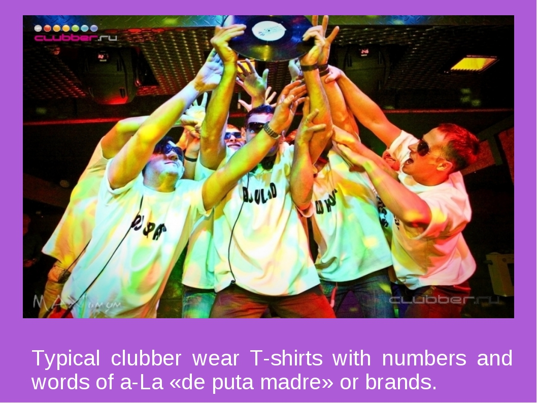 Typical clubber wear T-shirts with numbers and words of a-La «de puta madre»...
