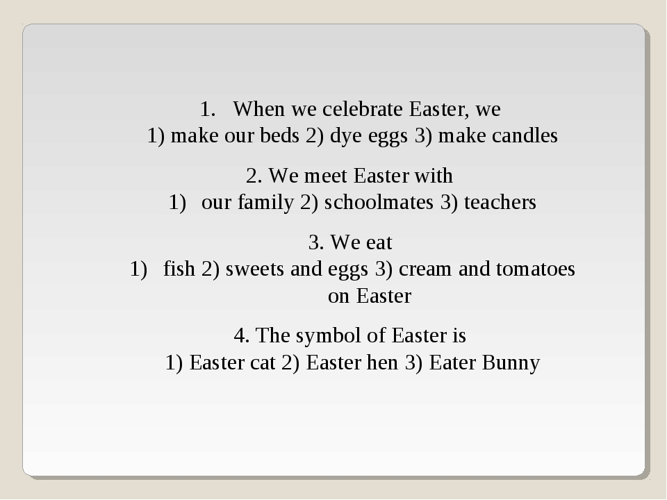 When we celebrate Easter, we 1) make our beds 2) dye eggs 3) make candles 2....