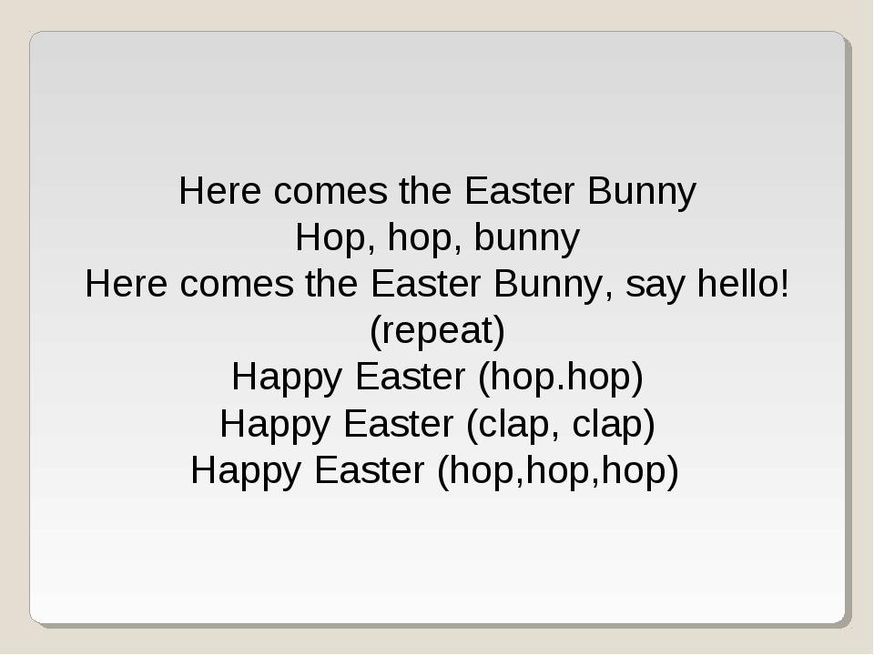 Here comes the Easter Bunny Hop, hop, bunny Here comes the Easter Bunny, say...