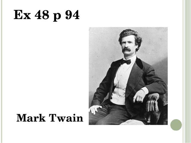 Ex 48 p 94 Mark Twain