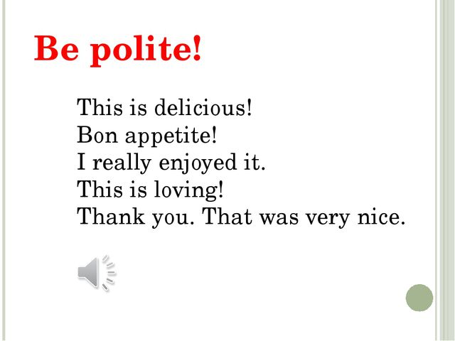 Be polite! This is delicious! Bon appetite! I really enjoyed it. This is lovi...