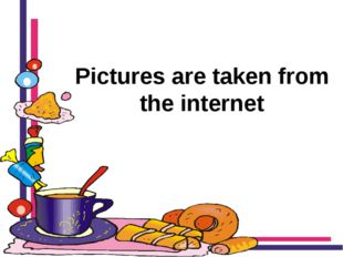 Pictures are taken from the internet