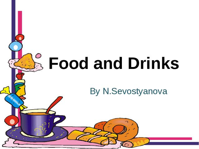 Food and Drinks By N.Sevostyanova