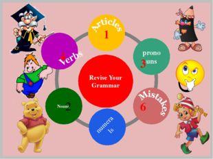 numerals Revise Your Grammar Verbs 4 1 Nouns 2 pronouns 3 6