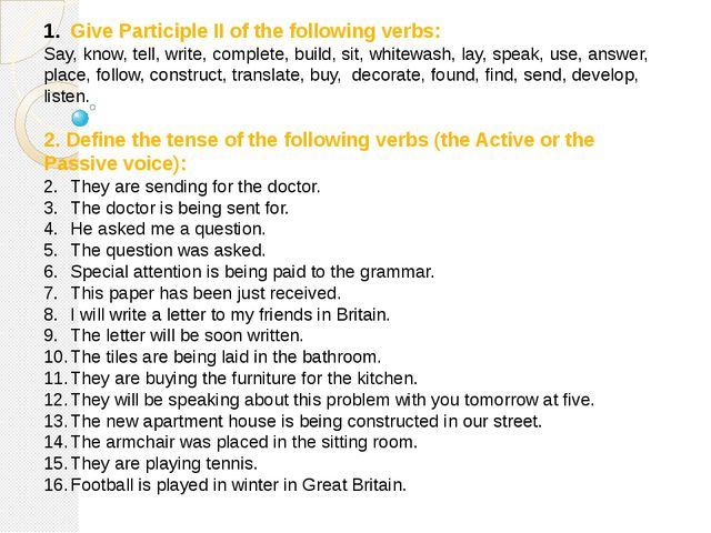 Give Participle II of the following verbs: Say, know, tell, write, complete,...