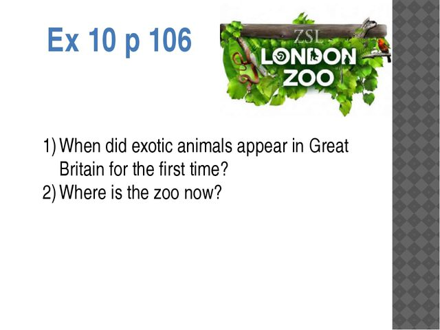 Ex 10 p 106 When did exotic animals appear in Great Britain for the first tim...