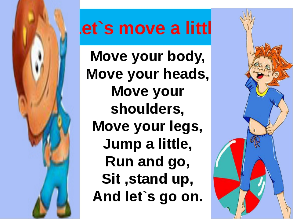 Let`s move a little Move your body, Move your heads, Move your shoulders, Mov...