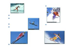 Skiing Cross country 			 Freestyle Nordic combined Ski jumping Snowboard Alpine