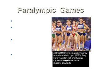 Paralympic Games Beginning in 1952 the Paralympics were staged in Olympic yea