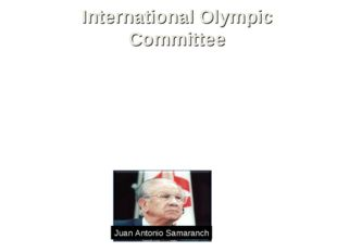 International Olympic Committee The Olympic Games are administered by the Int