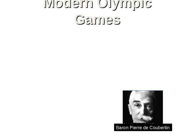 Modern Olympic Games Olympic Games (modern), international sports competition...