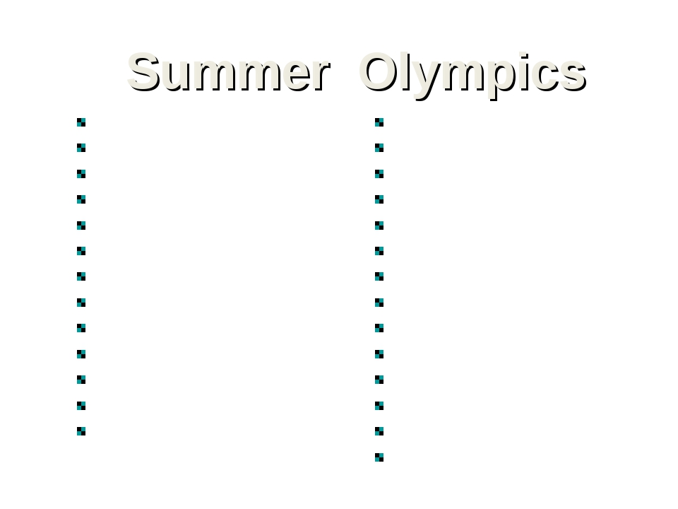 Summer Olympics 1896 Athens, Greece 1900 Paris, France 1904 St.Louis, USA 190...