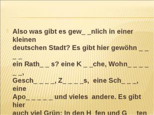 Also was gibt es gew_ _nlich in einer kleinen deutschen Stadt? Es gibt hier g