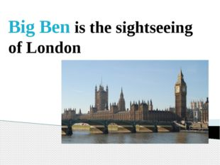 Big Ben is the sightseeing of London