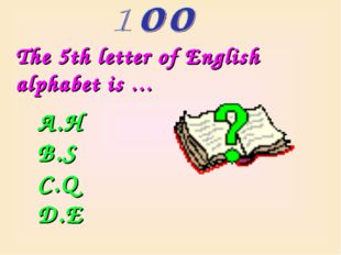 The 5th letter of English alphabet is … H S Q E