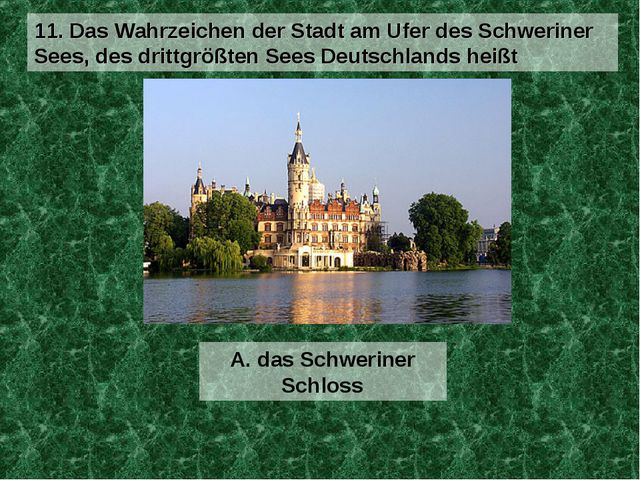 A. das Schweriner Schloss 11. Das Wahrzeichen der Stadt am Ufer des Schwerine...
