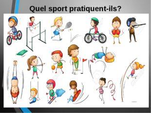 Quel sport pratiquent-ils?
