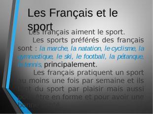 Les français aiment le sport. Les sports préférés des français sont : la mar