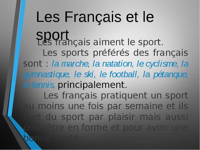 Les français aiment le sport. Les sports préférés des français sont : la mar...