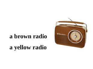 a brown radio a yellow radio
