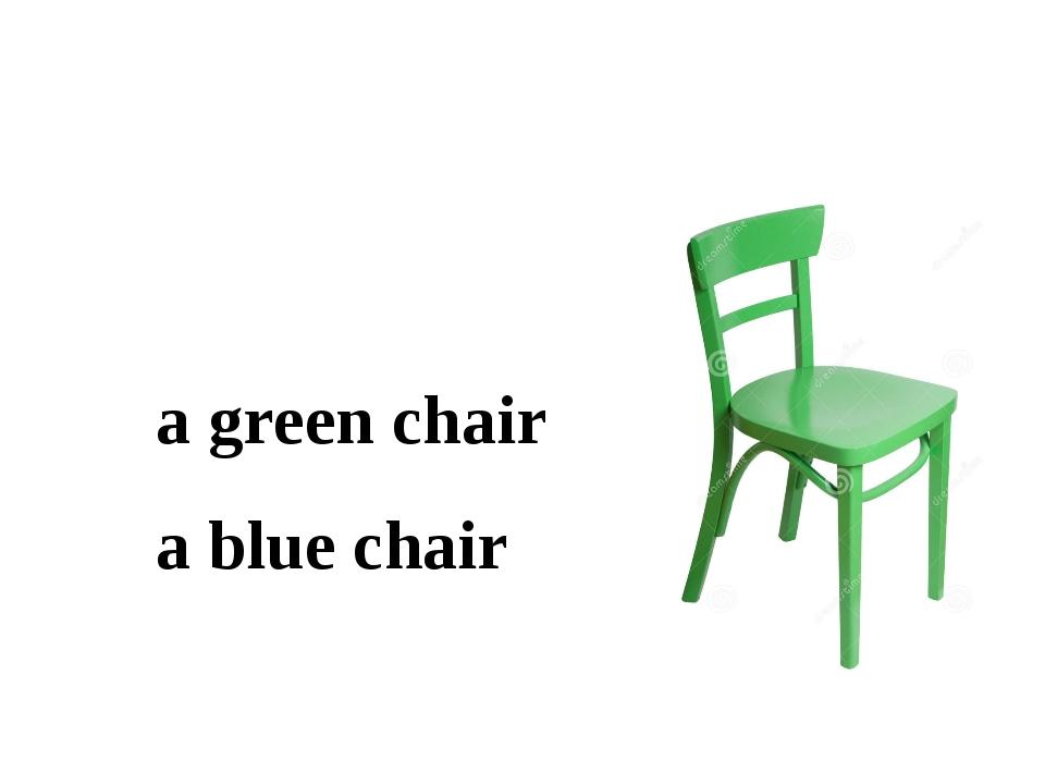 a green chair a blue chair