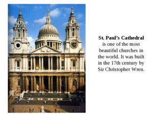 St. Paul's Cathedral is one of the most beautiful churches in the world. It w