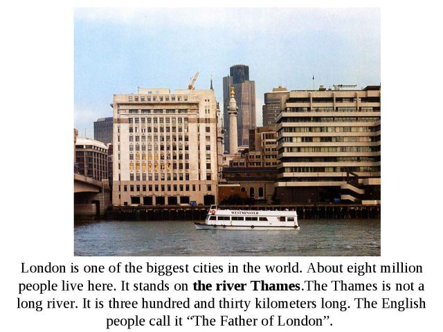 London is one of the biggest cities in the world. About eight million people...