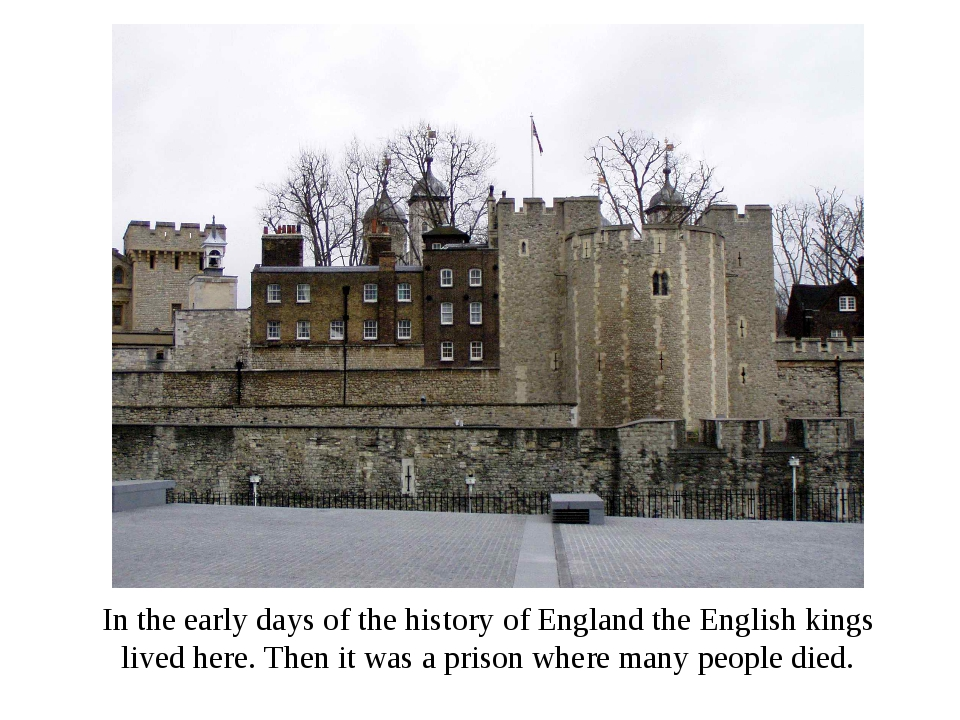 In the early days of the history of England the English kings lived here. The...
