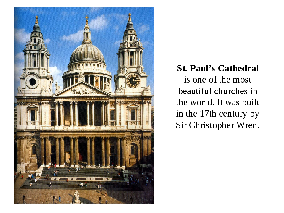 St. Paul's Cathedral is one of the most beautiful churches in the world. It w...