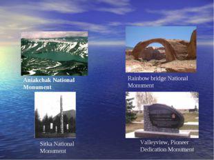 Aniakchak National Monument Rainbow bridge National Monument Sitka National M