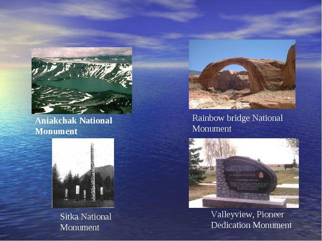 Aniakchak National Monument Rainbow bridge National Monument Sitka National M...