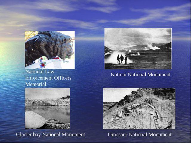 National Law Enforcement Officers Memorial. Katmai National Monument Glacier...