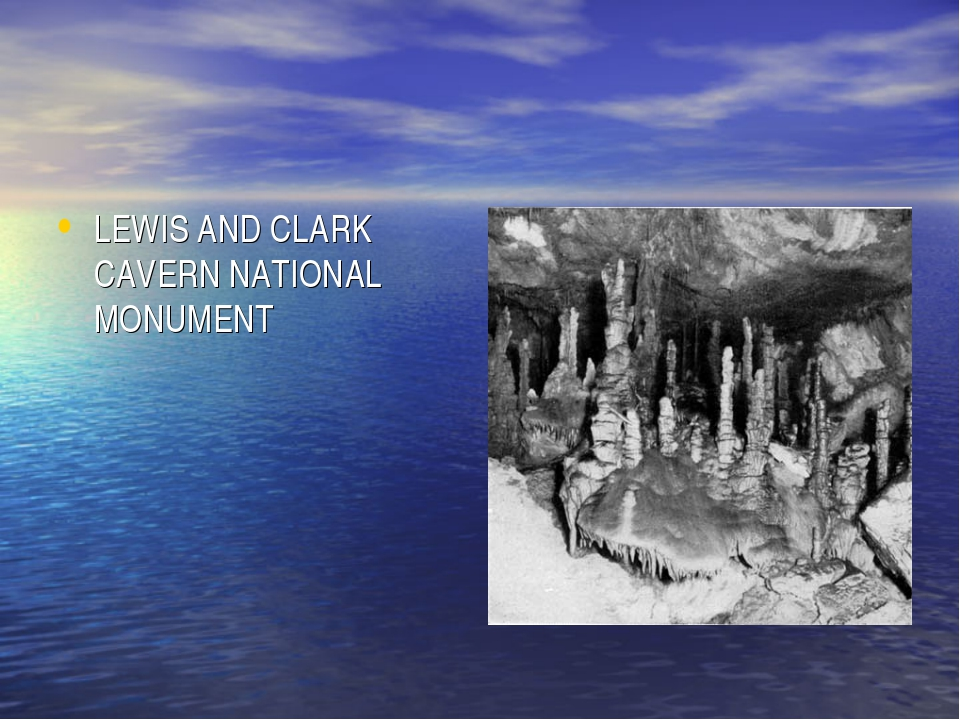LEWIS AND CLARK CAVERN NATIONAL MONUMENT