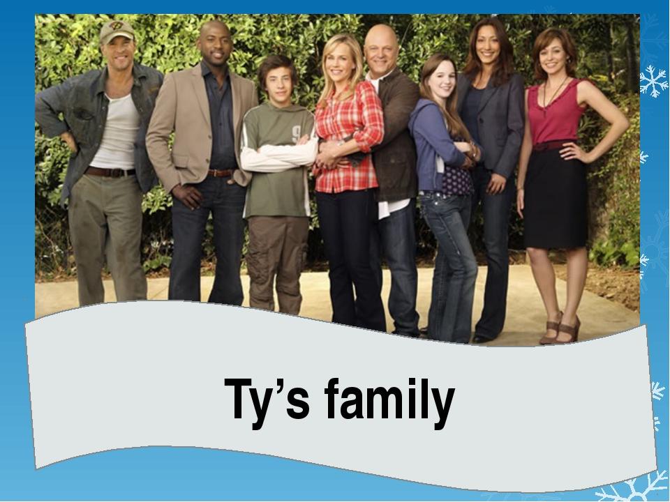 Ty's family