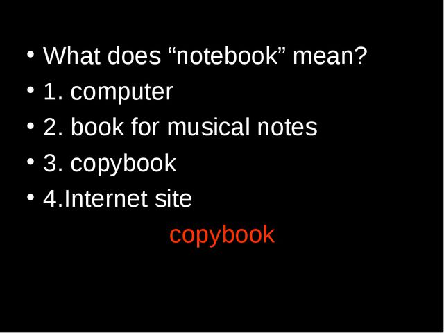 "What does ""notebook"" mean? 1. computer 2. book for musical notes 3. copybook..."