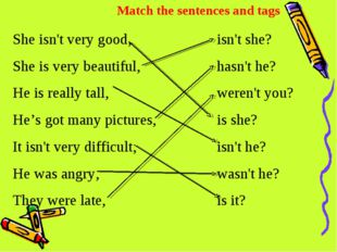 Match the sentences and tags She isn't very good, She is very beautiful, He i