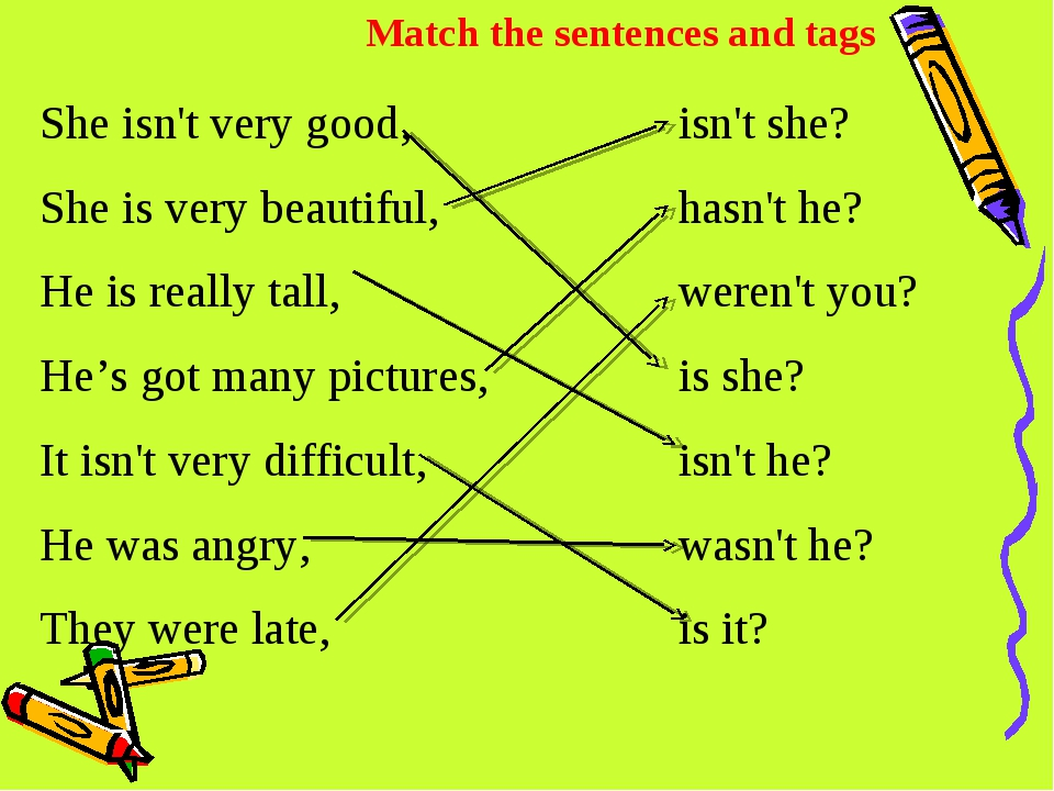 Match the sentences and tags She isn't very good, She is very beautiful, He i...