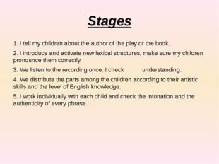 Stages 1. I tell my children about the author of the play or the book. 2. I i