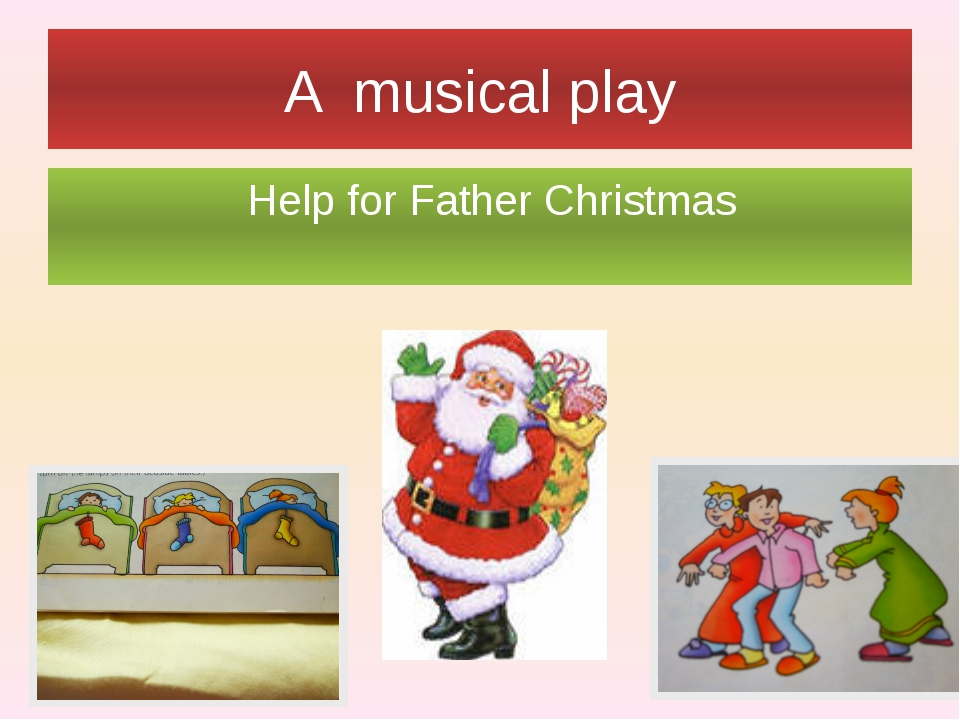 A musical play Help for Father Christmas