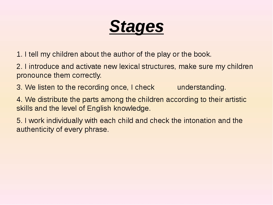 Stages 1. I tell my children about the author of the play or the book. 2. I i...
