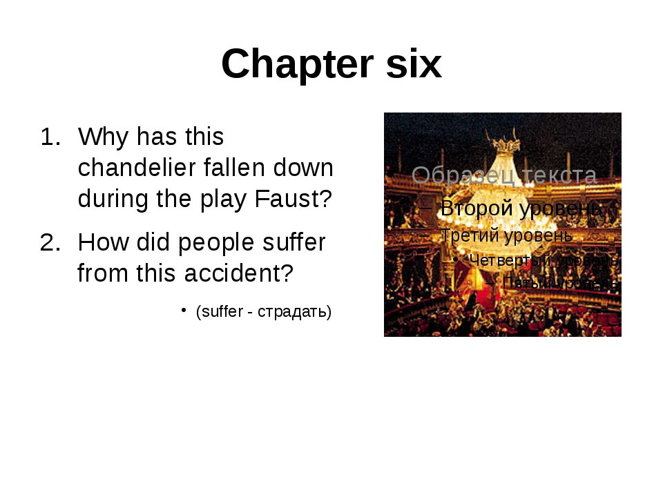 Chapter six Why has this chandelier fallen down during the play Faust? How di...