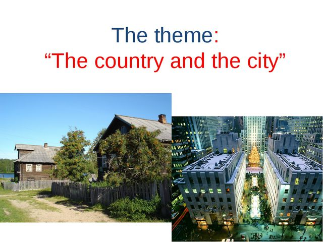 """The theme: """"The country and the city"""""""