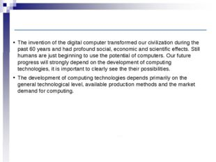 Introduction The invention of the digital computer transformed our civilizati