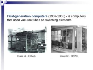 Computer History: First-generation computers Image 11 – EDSAC. First-generati