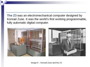 Computer History: Early electronic digital computation Image 8 – Konrad Zuse