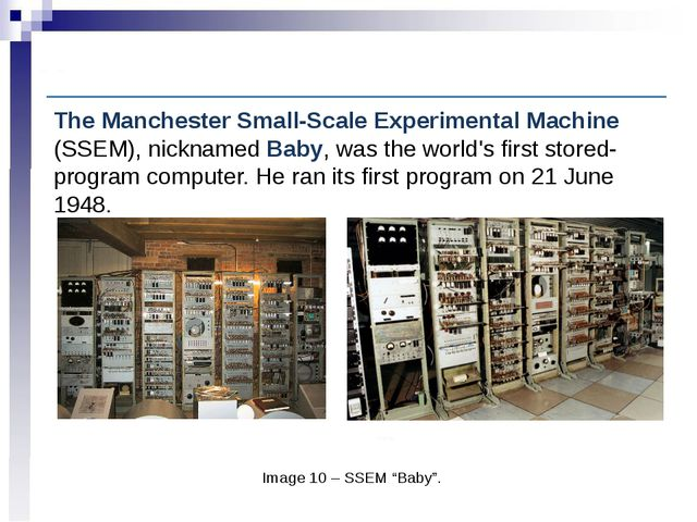 "Computer History: Early electronic digital computation Image 10 – SSEM ""Baby""..."